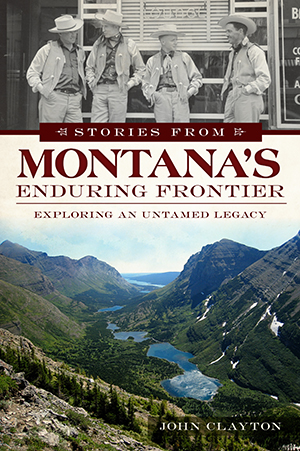 Stories from Montana's Enduring Frontier