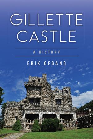Gillette Castle: A History