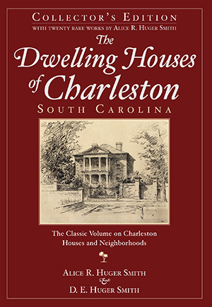 The Dwelling Houses of Charleston, South Carolina