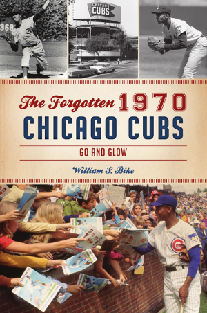 The Forgotten 1970 Chicago Cubs: Go and Glow