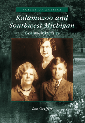 Kalamazoo and Southwest Michigan: Golden Memories