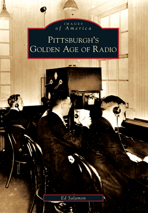 Pittsburgh's Golden Age of Radio