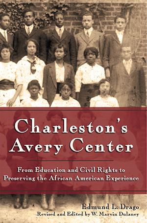 Charleston's Avery Center: From Education and Civil Rights to Preserving the African American Experi