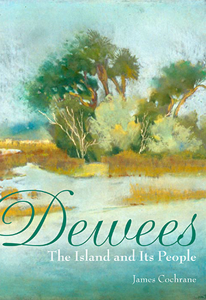 Dewees: The Island and Its People
