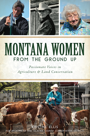 Montana Women From the Ground Up: Passionate Voices in Agriculture & Land Conservation
