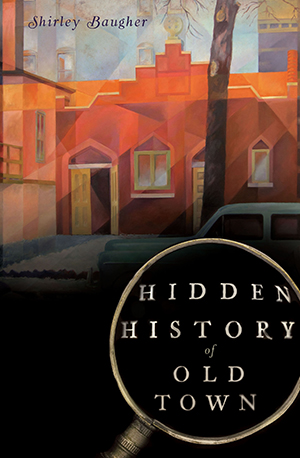 Hidden History of Old Town