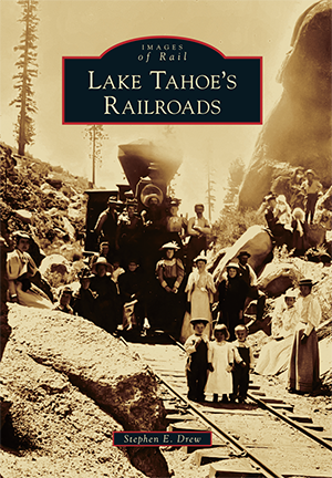 Lake Tahoe's Railroads