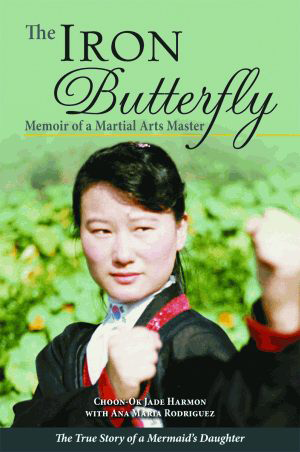 The Iron Butterfly: Memoir of a Martial Arts Master
