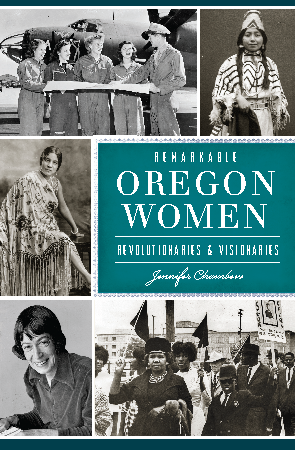 Remarkable Oregon Women: Revolutionaries & Visionaries