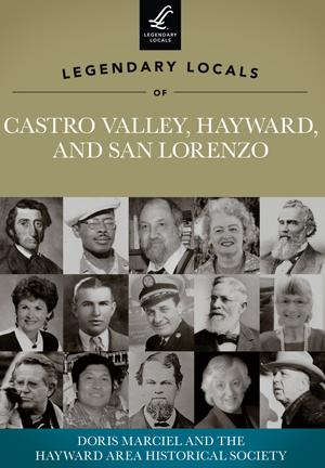 Legendary Locals of Castro Valley, Hayward, and San Lorenzo