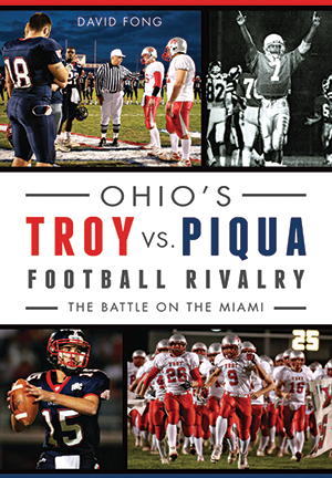 Ohio's Troy vs. Piqua Football Rivalry