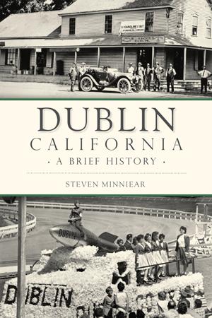Dublin, California: A Brief History