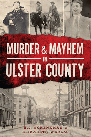 Murder & Mayhem in Ulster County