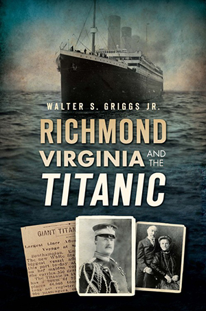 Richmond, Virginia, and the Titanic