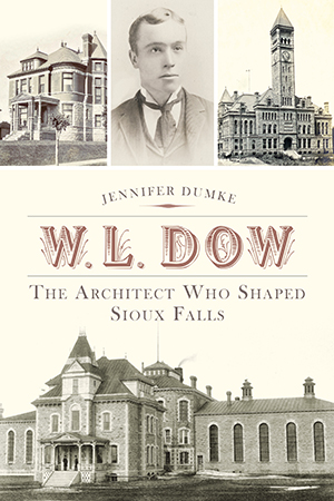 W.L. Dow: The Architect Who Shaped Sioux Falls