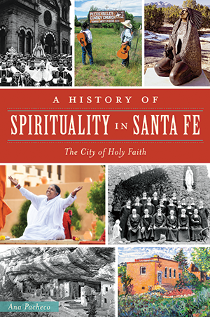 A History of Spirituality in Santa Fe: The City of Holy Faith