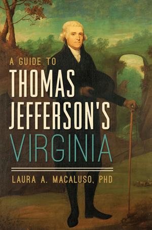 A Guide to Thomas Jefferson's Virginia