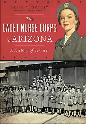 The Cadet Nurse Corps in Arizona