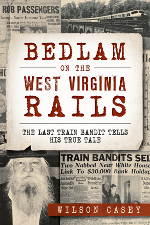 Bedlam on the West Virginia Rails