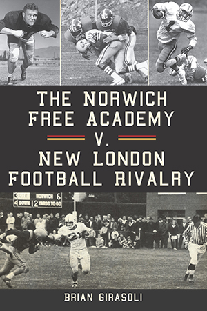 The Norwich Free Academy v. New London Football Rivalry