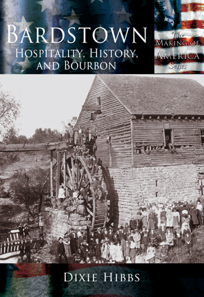Bardstown: Hospitality, History and Bourbon