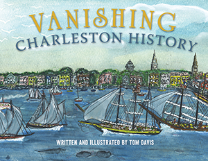 Vanishing Charleston History