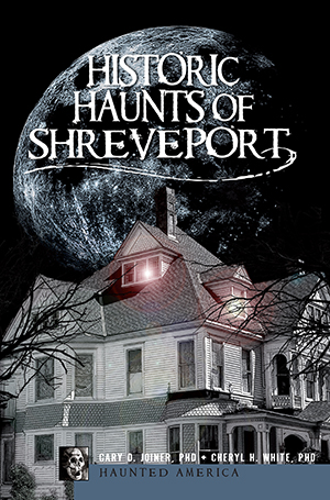 Historic Haunts of Shreveport