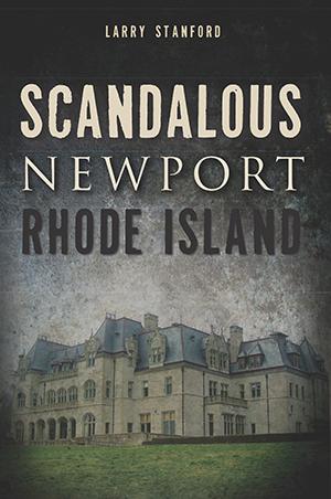 Scandalous Newport, Rhode Island