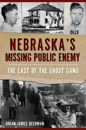 Nebraska's Missing Public Enemy: The Last of the Ghost Gang