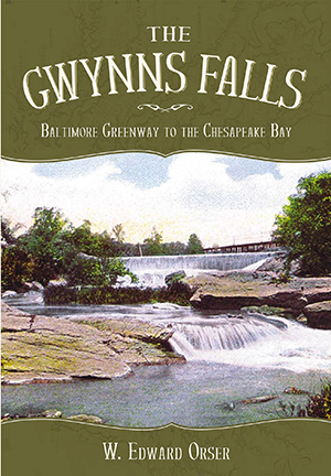The Gwynns Falls: Baltimore Greenway to the Chesapeake Bay