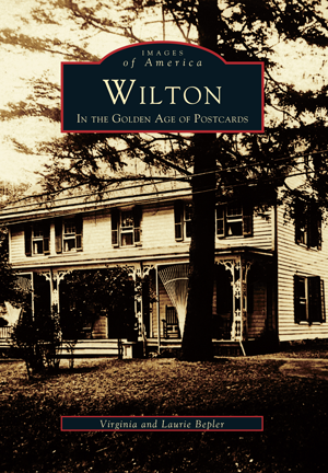 Wilton in the Golden Age of Postcards