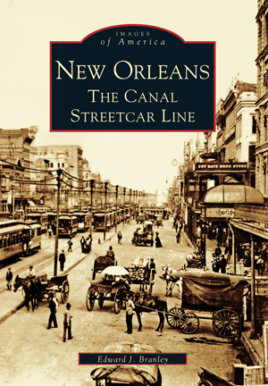 New Orleans: The Canal Streetcar Line