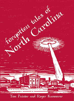 Forgotten Tales of North Carolina