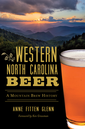 Western North Carolina Beer: A Mountain Brew History