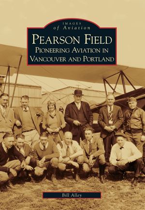 Pearson Field: Pioneering Aviation in Vancouver and Portland