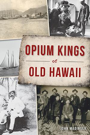 Opium Kings of Old Hawaii