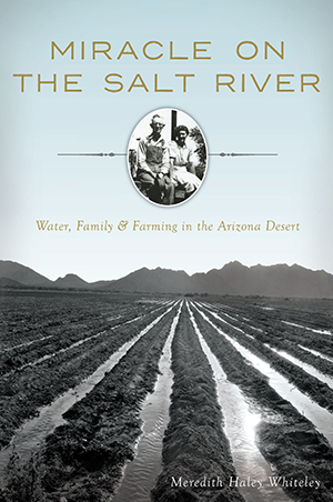 Miracle on the Salt River: Water, Family & Farming in the Arizona Desert