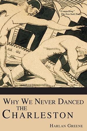 Why We Never Danced the Charleston