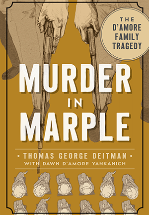 Murder in Marple: The D'Amore Family Tragedy