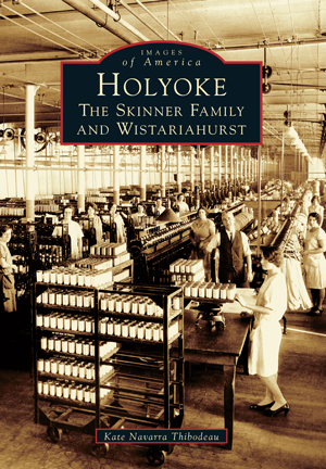 Holyoke: The Skinner Family and Wistariahurst