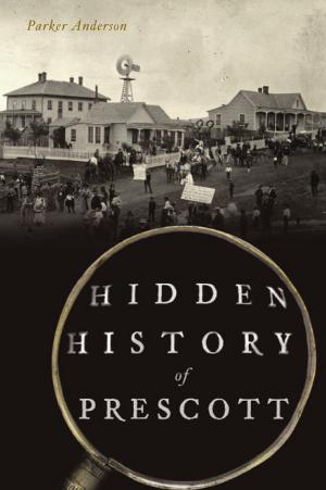 Hidden History of Prescott