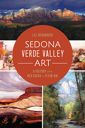Sedona Verde Valley Art: A History from Red Rocks to Plein-Air