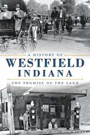A History of Westfield, Indiana: The Promise of the Land