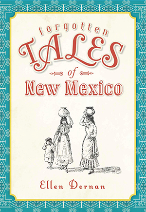 Forgotten Tales of New Mexico