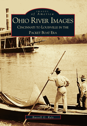 Ohio River Images: Cincinnati to Louisville in the Packet Boat Era
