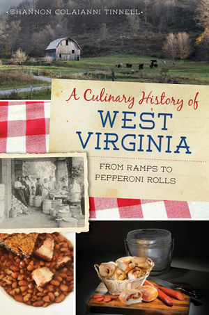A Culinary History of West Virginia: From Ramps to Pepperoni Rolls