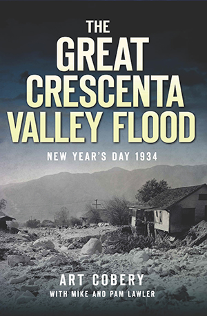 The Great Crescenta Valley Flood: New Year's Day 1934