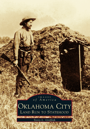 Oklahoma City: Land Run to Statehood