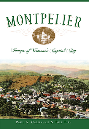 Montpelier: Images of Vermont's Capital City