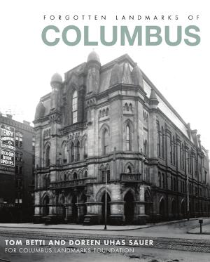 Forgotten Landmarks of Columbus